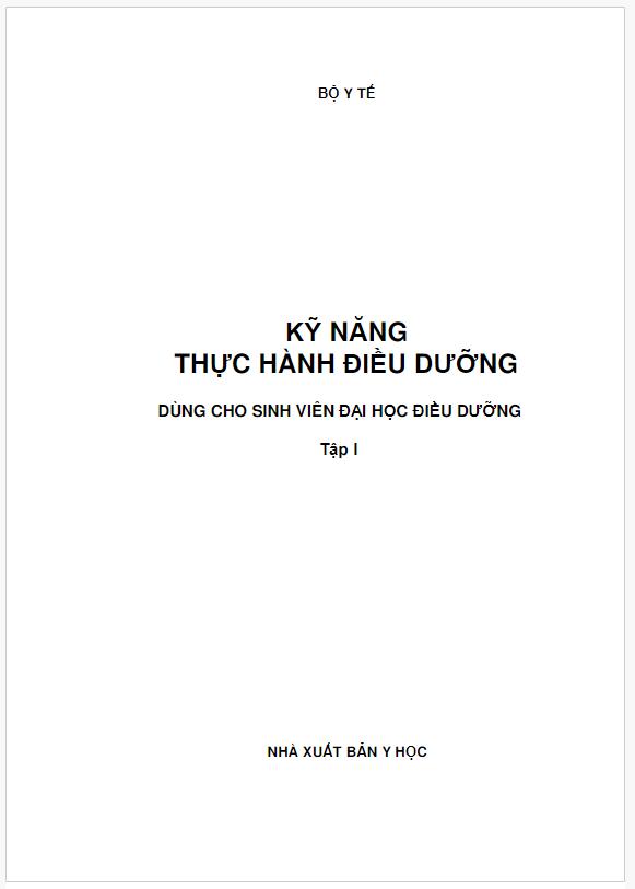 Tài liệu kỹ năng thực hành điều dưỡng tập 1 (NXB y học, Chủ biên TS. Đỗ Đình Xuân, Ths. Trần Thị Thuận)