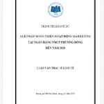 Luận văn thạc sĩ giải pháp hoàn thiện chiến lược marketing tại ngân hàng thương mại CP Phương Đông đến năm 2020