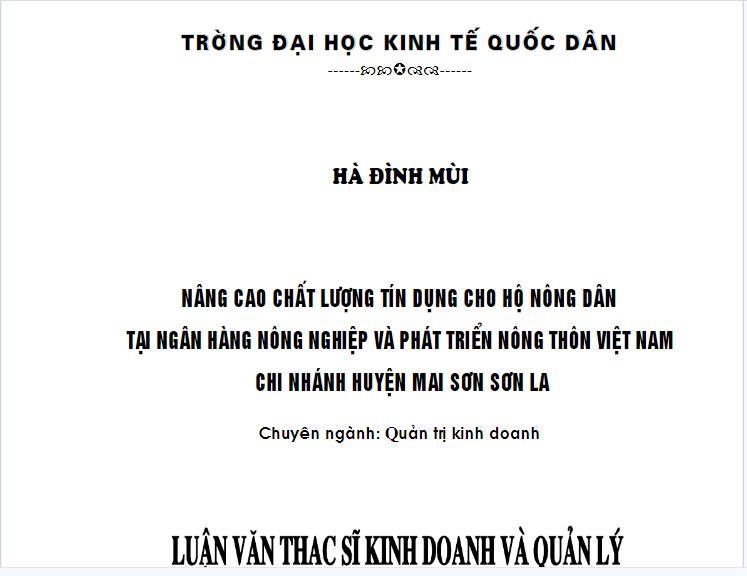 Luận văn thạc sĩ nâng cao chất lượng tín dụng cho hộ nông dân tại ngân hàng nông nghiệp và phát triển nông thôn Việt Nam chi nhánh huyện Mai Sơn- Sơn La