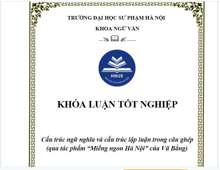 Khóa luận tốt nghiệp cấu trúc ngữ nghĩa và cấu trúc lập luận trong câu ghép của tác phẩm Miếng ngon Hà Nội của Vũ Bằng