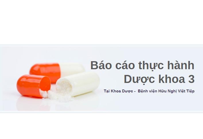 Báo cáo thực tập khoa Dược - Bệnh viện Việt Tiệp Hải Phòng