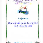 Luận văn :Quản lí bán hàng Trung tâm tin học Hàng Hải