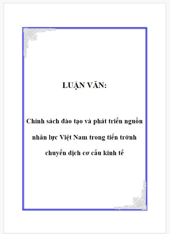 LUẬN VĂN Chính sách đào tạo và phát triển nguồn nhân lực Việt Nam trong tiến trình chuyển dịch cơ cấu kinh tế