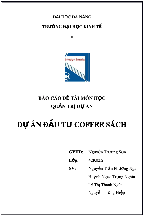 Tiểu luận báo cáo đề tài môn học Quản trị dự án: Dự án đầu tư Coffee sách