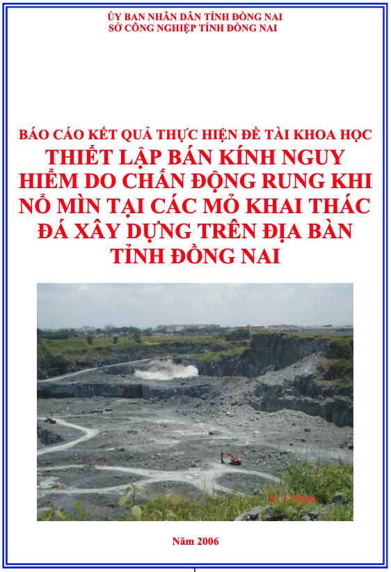 Báo cáo đề tài khoa học thiết lập bán kính nguy hiểm do chấn động rung khi nổ mìn tại các mỏ khai thác đá xây dựng.